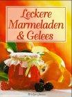 Leckere Marmeladen und Gelees Selbstgemachte Köstlichkeiten
