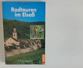 Radtouren im Elsaß 40 Genußtouren in der Rheinebene und in den Vogesen
