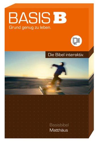 BasisB - Matthäus, 1 CD-ROM m. Buch u. Internet-Portal Grund genug zu leben. Die Bibel interaktiv. Für Windows 2000/XP