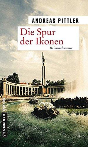 Andreas, Pittler: Die Spur der Ikonen Kriminalroman