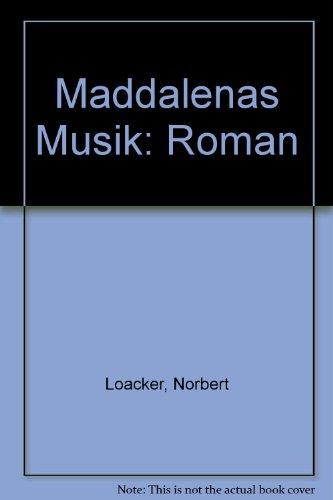 Maddalenas Musik. Roman.