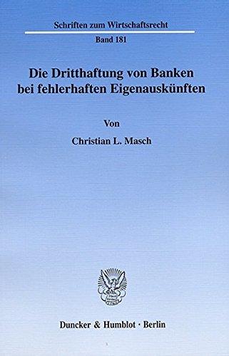 Christian L., Masch: Die Dritthaftung von Banken bei fehlerhaften Eigenauskünfte