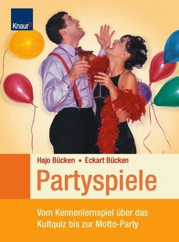 Partyspiele. Vom Kennenlernspiel über das Kultquiz bis zur Motto-Party.