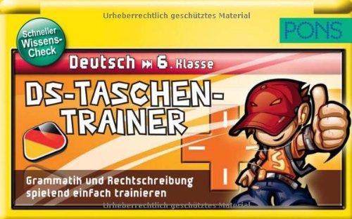 PONS DS-Taschentrainer, Deutsch 6. Klasse Grammatik und Rechtschreibung spielend einfach trainieren