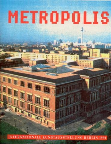 Metropolis Internationale Kunstausstellung Berlin 1991, Martin-Gropius-Bau