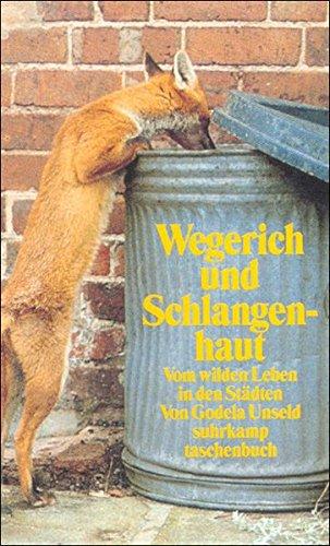 Godela, Unseld: Wegerich und Schlangenhaut. Vom wilden Leben in den Städten.