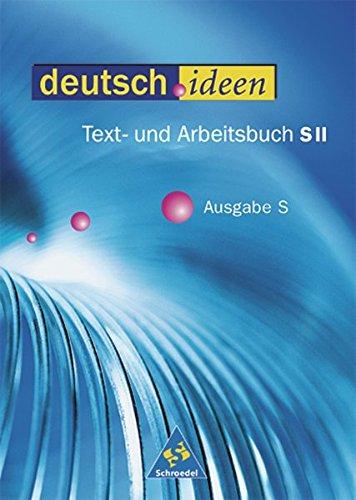 deutsch.ideen SII - Text- und Arbeitsbuch Ausgabe S Schülerband 11-13