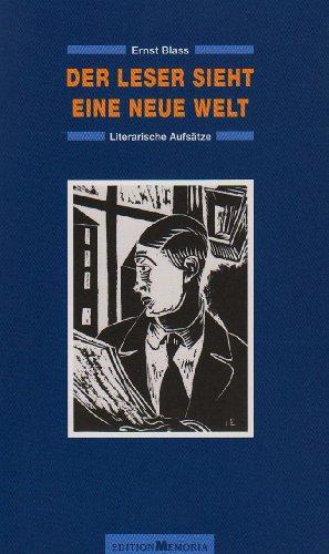 Der Leser sieht eine neue Welt Literarische Aufsätze