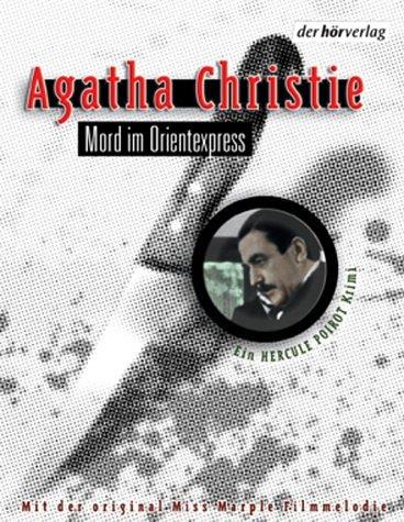 Agatha, Christie: Mord im Orientexpress, 2 Cassetten. Ein Hercule Poirot Krimi. Autorisierte Lesefassung. 216 Min.