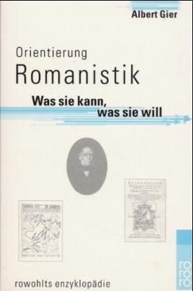 Albert, Gier: Orientierung Romanistik. Was sie kann, was sie will.
