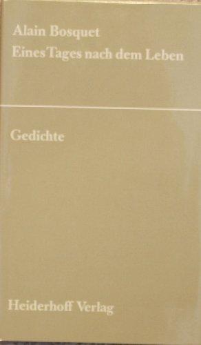 Eines Tages nach dem Leben Gedichte. Französisch und deutsch.