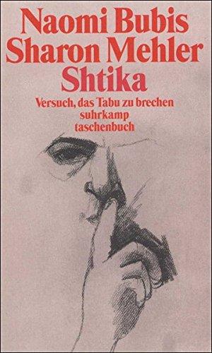 Naomi, Bubis und Mehler Sharon: Shtika. Versuch, das Tabu zu brechen.