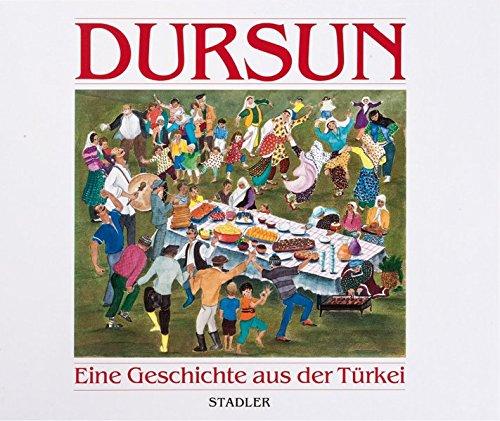 Dursun. Eine Geschichte aus der Türkei.