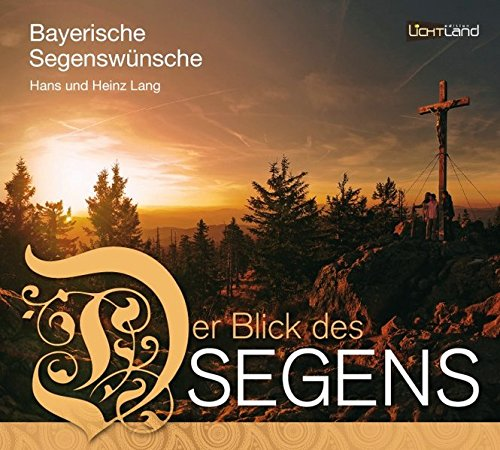 Bayerische Segenswünsche Der Blick des Segens