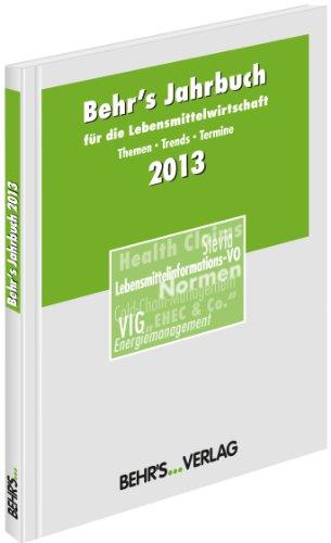 Behr's Jahrbuch für die Lebensmittelwirtschaft 2013 Themen - Trends - Termine