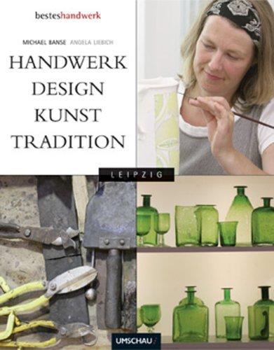 Handwerk, Design, Kunst, Tradition - Leipzig