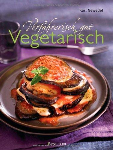 Verführerisch gut: Vegetarisch