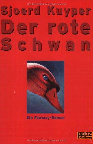 Der rote Schwan. Ein Fantasy-Roman.