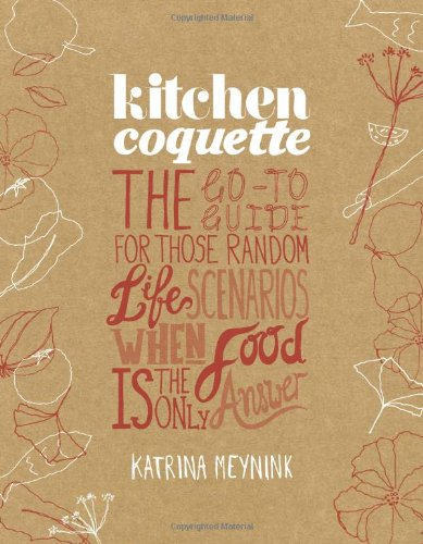 Kitchen Coquette The Go-To Guide for those random life scenarios when food is the only answer