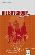 Die Boygroup. Ein Insider-Roman.