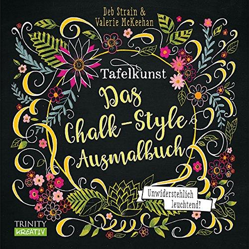 Tafelkunst Das Chalk-Style-Ausmalbuch