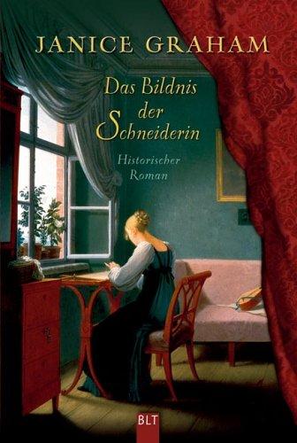 Das Bildnis der Schneiderin. Historischer Roman.