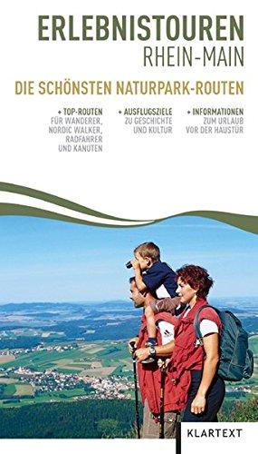 Erlebnistouren Rhein-Main. Die schönsten Naturpark-Routen. Top-Routen für Wanderer, Nordic Walker...