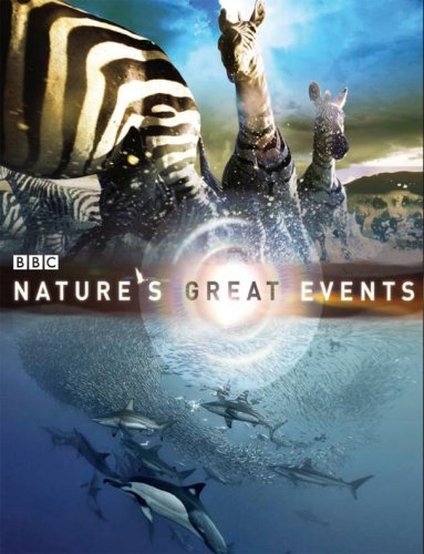 Nature's Great Events To Accompany the Landmark BBC Television Series