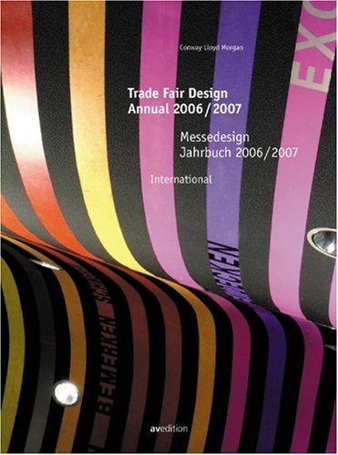 Messedesign Jahrbuch 2006/2007. International Trade Fair Design Annual 2006/2007. International. Dt./Engl.