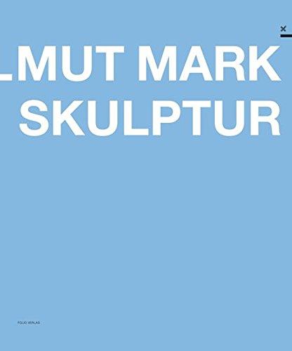 Helmut Mark Skulptur Katalog zur Ausstellung im Kunstverein Medienturm Graz, 2008