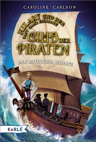 Hilary und der fast ganz ehrbare Club der Piraten Der magische Schatz