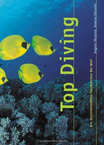 Top Diving. Die faszinierendsten Tauchreviere der Welt.