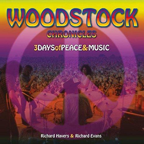Richard, Havers und Evans Richard: Woodstock Chronicles 3 Days of Peace & Music