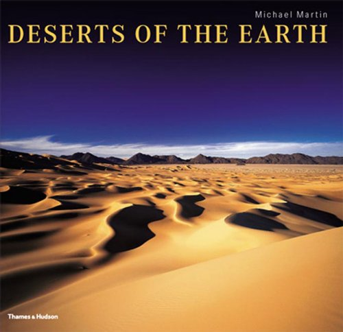Michael, Martin: Deserts of the Earth Extraordinary Images of Extreme Environments