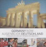 Augenblick Deutschland; Germany now Augenblick Deutschland  - 38 Fotografen und ein unbekanntes Land.