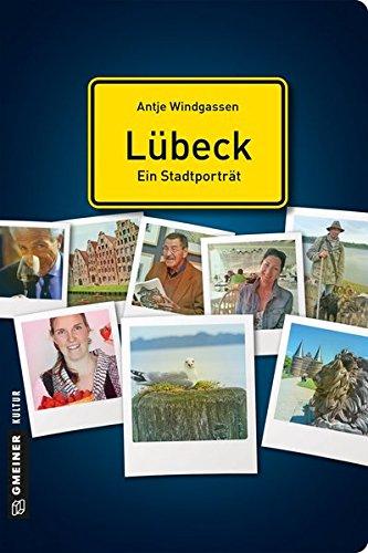 Antje, Windgassen: Lübeck - ein Stadtporträt