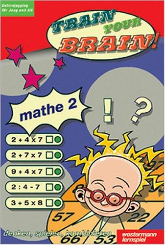 Train Your Brain - Mathe 2, 1 CD-ROM. Denken, spielen, kombinieren. - Gehirnjogging für Jung und Alt.