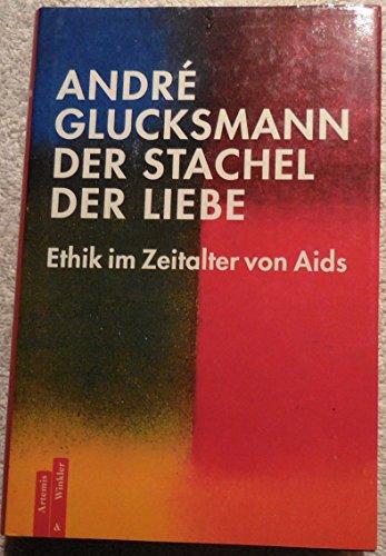 Der Stachel der Liebe. Ethik im Zeitalter von AIDS.