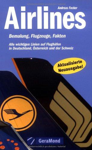 Airlines. Bemalung, Flugzeuge, Fakten. Alle wichtigen Linien auf Flughäfen in Deutschland,