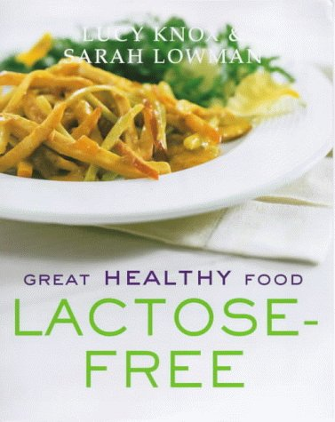 Great Healthy Food Lactose-free Over 100 Recipes Using Easy-to-find Ingredients