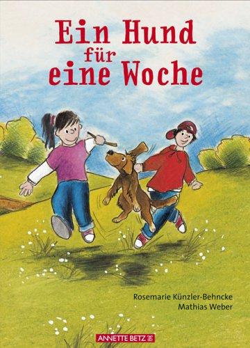 Rosemarie, Künzler-Behncke und Weber Mathias: Ein Hund für eine Woche