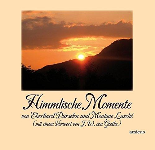 Himmlische Momente Ein besonderes Buch über besondere Momente zwischen Himmel und Erde...