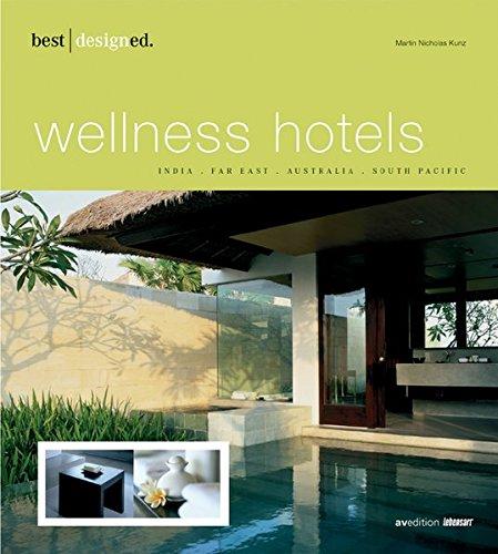 Martin N, Kunz: best designed wellness hotels India, Far East, Australia, South Pacific