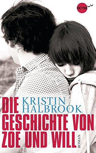 Kristin, Halbrook: Die Geschichte von Zoe und Will Roman