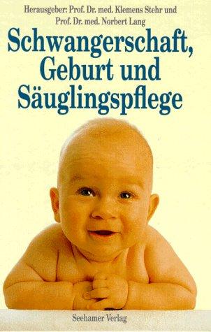 Schwangerschaft, Geburt und Säuglingspflege