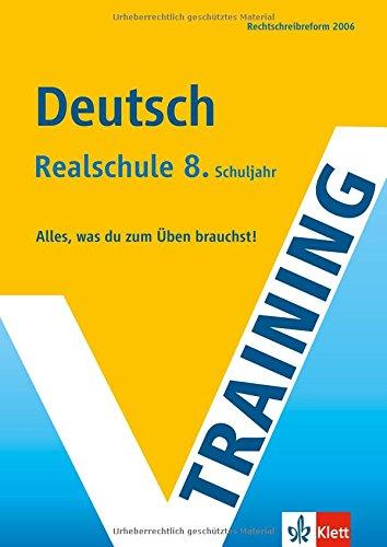 Training Deutsch, Realschule 8. Schuljahr Alles, was du zum Üben brauchst!. Rechtschreibreform 2006