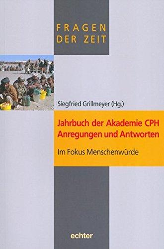 Jahrbuch der Akademie CPH Anregungen und Antworten. Im Fokus Menschenwürde
