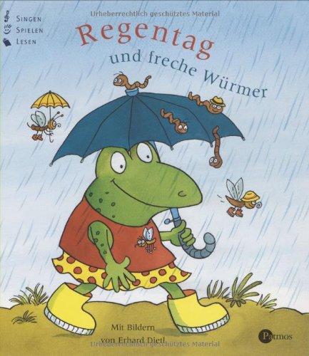 Erhard, Dietl: Regentag und freche Würmer.