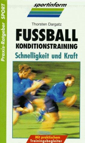 Fussball Konditionstraining. Schnelligkeit und Kraft Mit praktischem Trainingsbegleiter