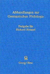 Abhandlungen zur Germanischen Philologie Festgabe für Richard Heinzel
